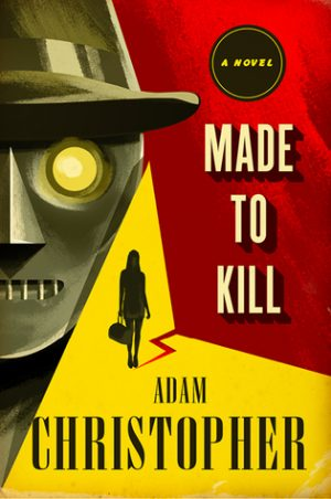 made-to-kill-by-adam-christopher