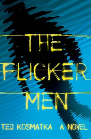 the-flicker-men-by-ted-kosmatka
