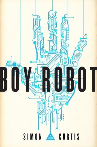 Boy Robot a novel by Simon Curtis