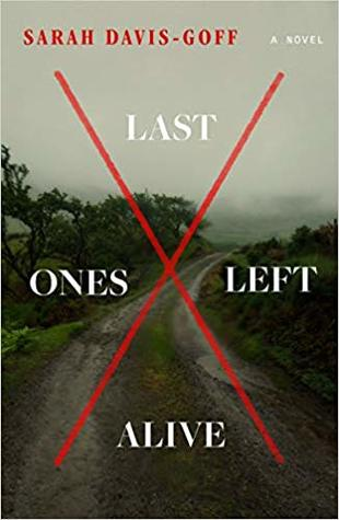 Last Ones Left Alive a novel by Sarah Davis-Goff book cover