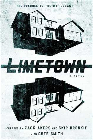 Limetown created by Zack Akers and Skip Bronkie with Cote Smith book cover