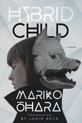 Book cover of Hybrid Child by Mariko Ohara translated by Jodie Beck.