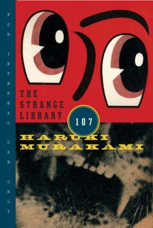 Front cover of The Strange Library by Haruki Murakami