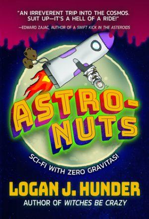 Astro-Nuts by Logan J. Hunder