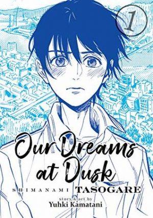 Our Dreams at Dusk: Shimanami Tasogare Volume 1