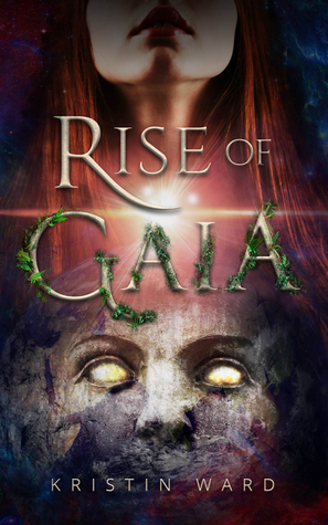 Rise of Gaia by Kirstin Ward