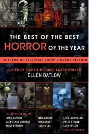 The Best of the Best Horror of the Year edited by eight time Hugo Award winner Ellen Datlow